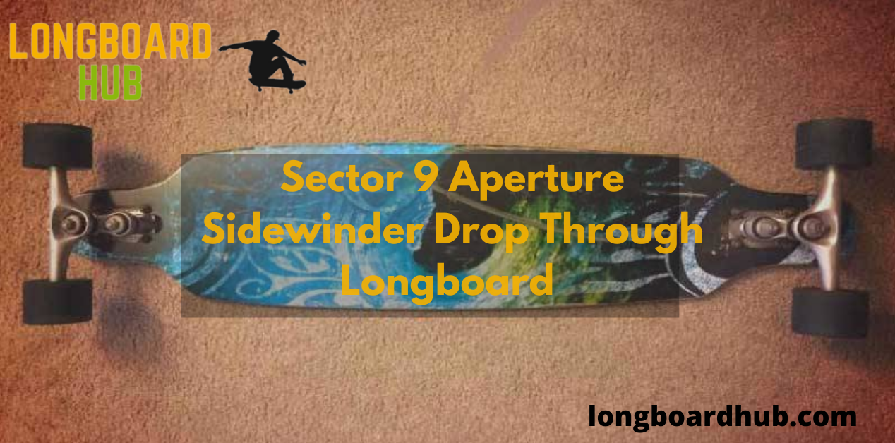 Sector 9 Aperture Sidewinder Drop Through Complete Longboard