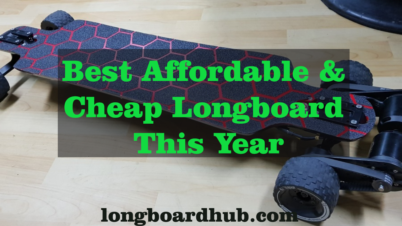 Affordable Cheap Longboard